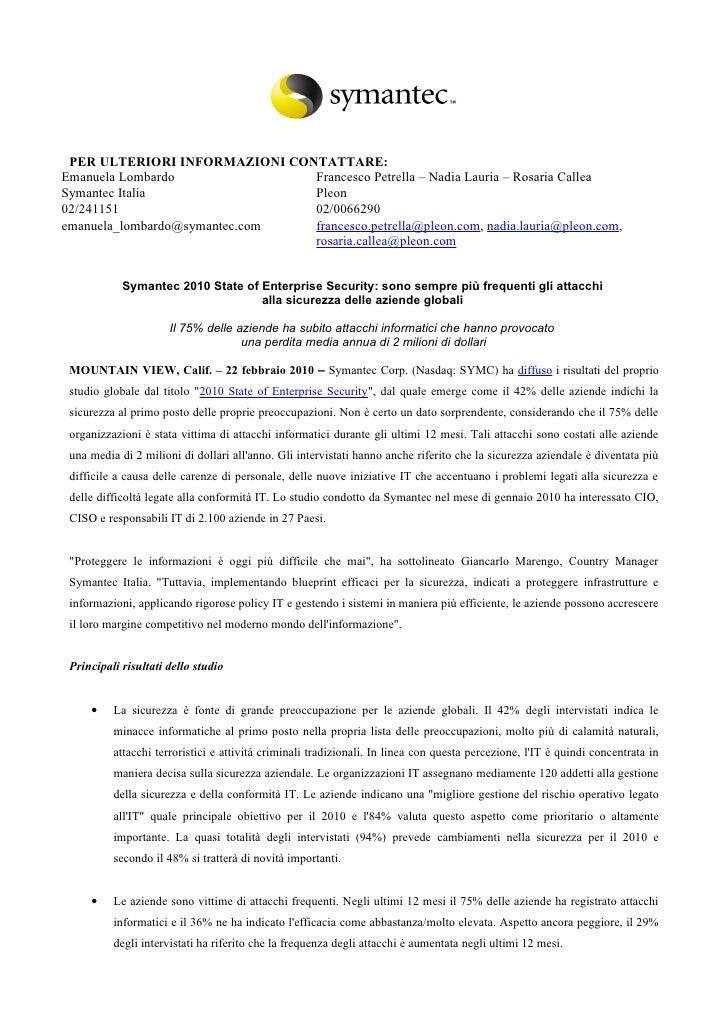 PER ULTERIORI INFORMAZIONI CONTATTARE: Emanuela Lombardo              Francesco Petrella – Nadia Lauria – Rosaria Callea S...