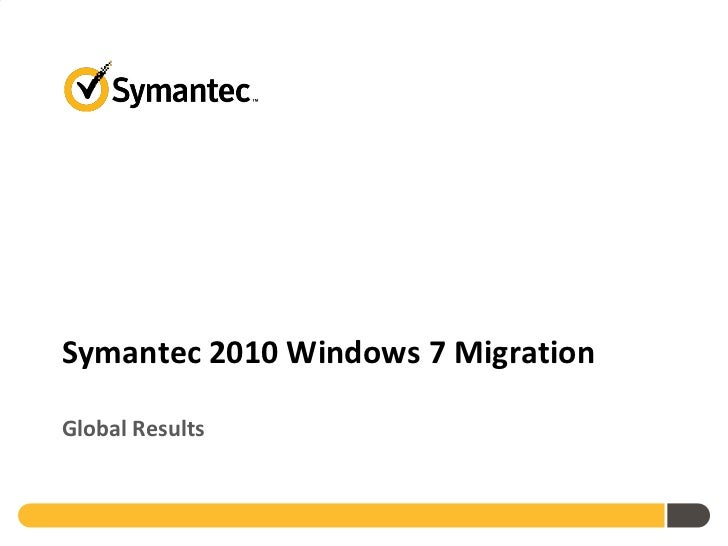 Symantec 2010 Windows 7 Migration Survey