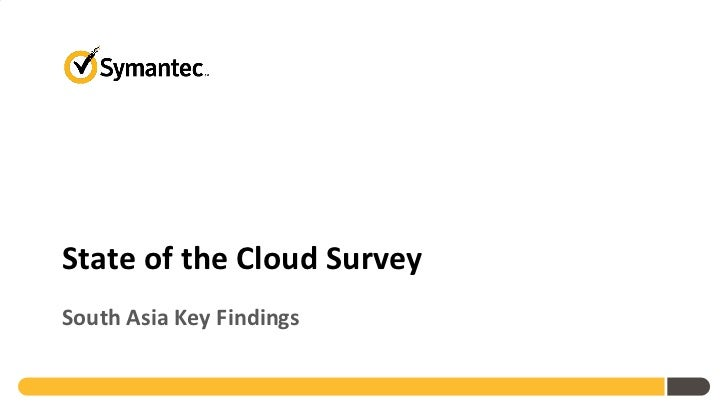 Symantec 2011 State of Cloud Survey - South Asia Findings
