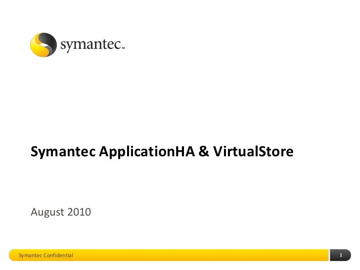 Symantec ApplicationHA and VirtualStore