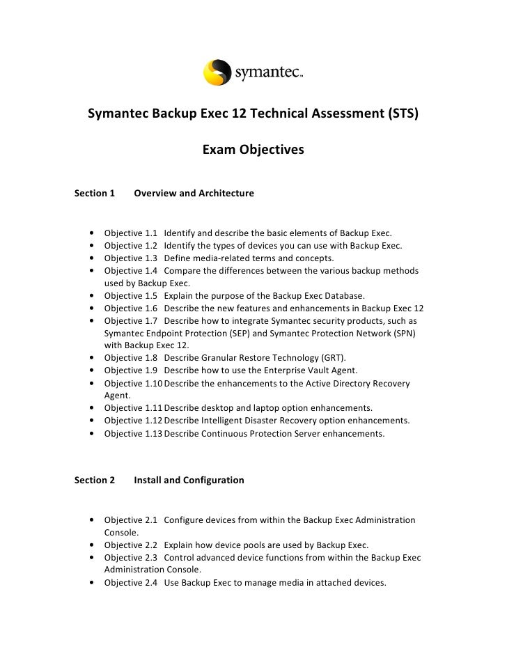 Symantec Backup Exec 12 Technical Assessment (STS)                              Exam ObjectivesSection 1     Overview and ...