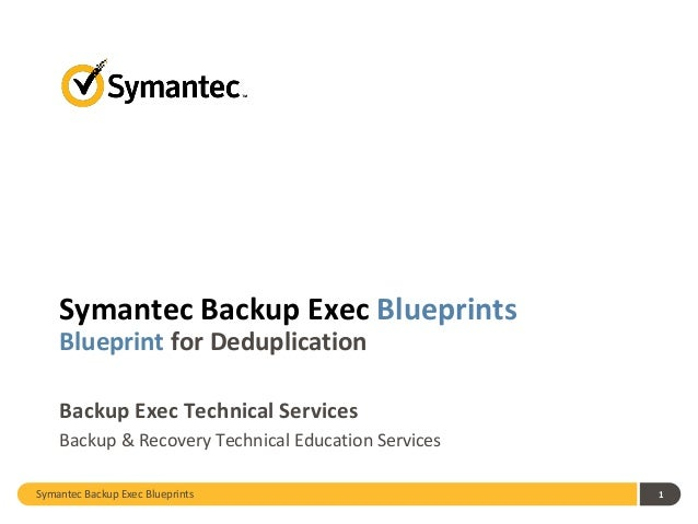 Backup Exec Blueprints▶ Deduplication