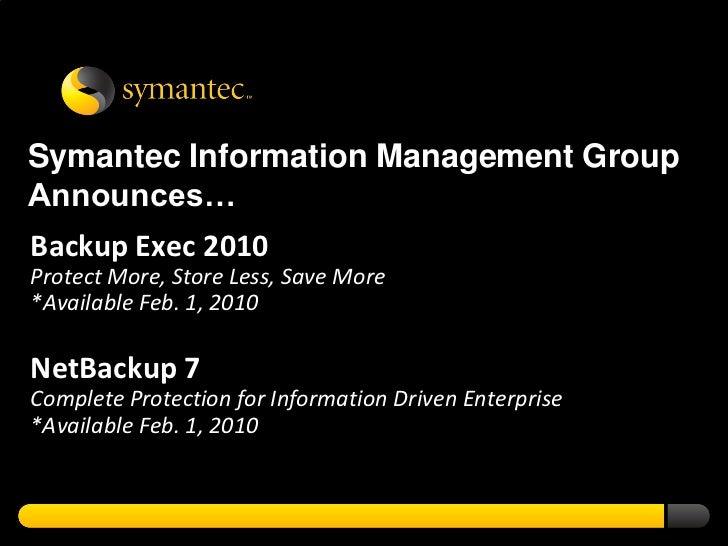 Symantec Backup Exec 2010 and NetBackup 7