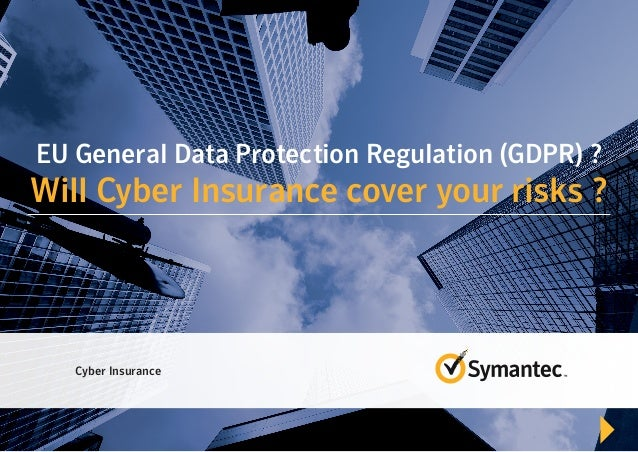 EU General Data Protection Regulation (GDPR) - will Cyber Insurance cover your risks ?