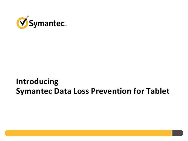 Symantec DLP for Tablet