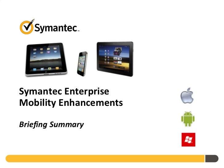 Symantec Enterprise Mobility Enhancements