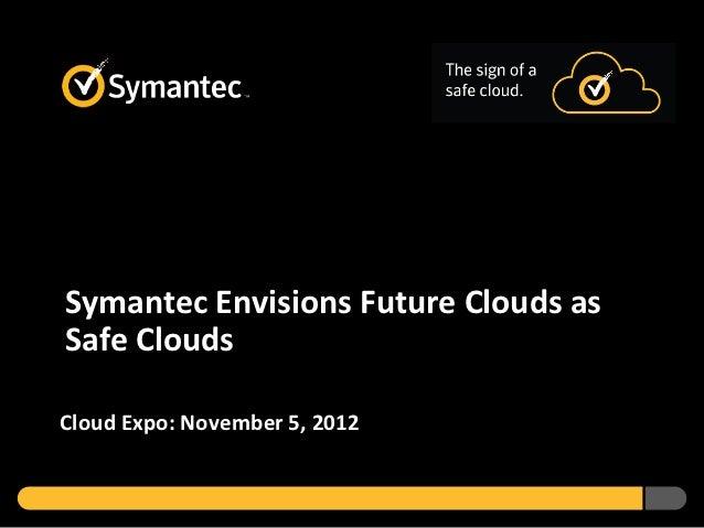 Symantec Envisions Future Clouds As Safe Clouds November 2012