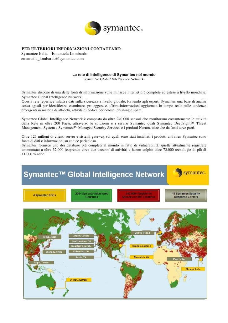 PER ULTERIORI INFORMAZIONI CONTATTARE: Symantec Italia Emanuela Lombardo emanuela_lombardo@symantec.com                   ...