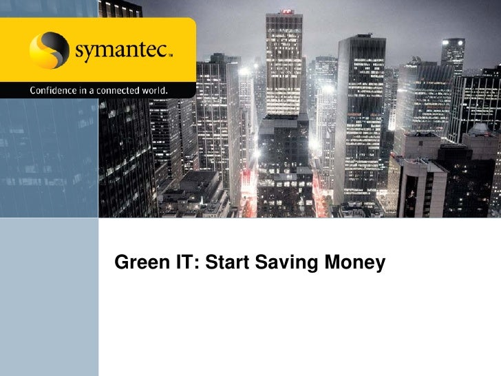 Green IT: Start Saving Money
