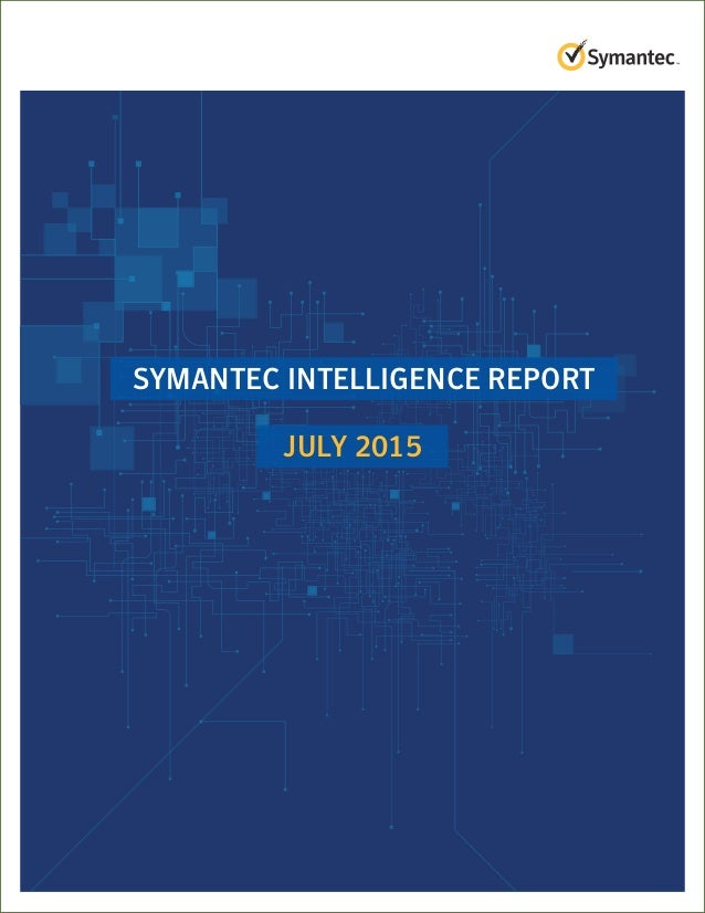 Symantec Intelligence Report July 2015