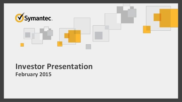 Symantec Investor Presentation February 2015