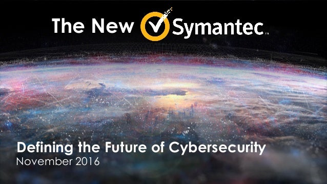 Defining the Future of Cybersecurity November 2016 The New