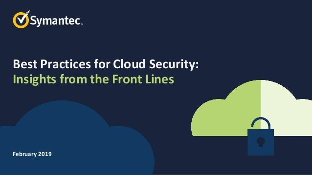 Symantec Best Practices for Cloud Security: Insights from the Front Lines