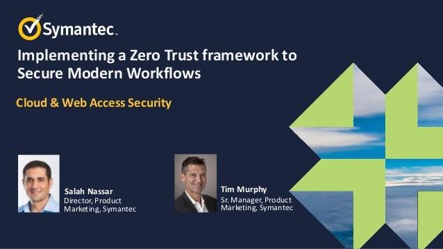 Symantec Webinar | Implementing a Zero Trust Framework to Secure Modern Workflows