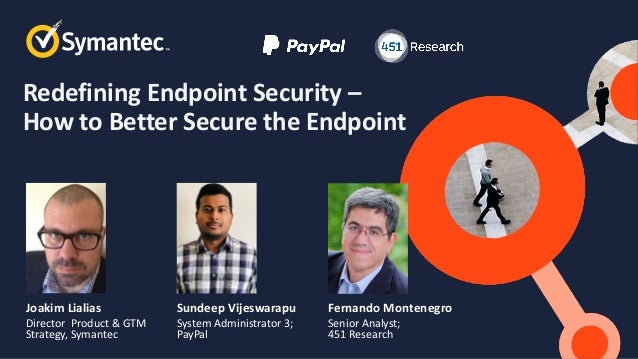 Symantec Webinar | Redefining Endpoint Security- How to Better Secure the Endpoint