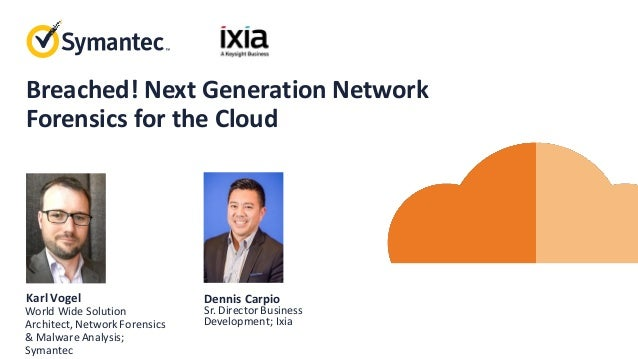 Symantec Webinar | Security Analytics Breached! Next Generation Network Forensics for the Cloud