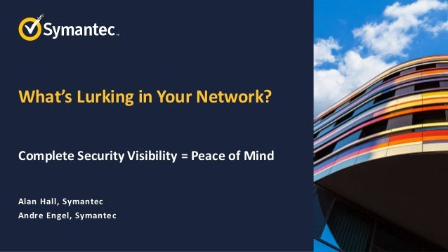 Symantec Webinar: What Cyber Threats Are Lurking in Your Network?