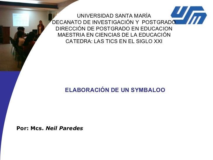 UNIVERSIDAD SANTA MARÍA DECANATO DE INVESTIGACIÓN Y  POSTGRADO DIRECCIÓN DE POSTGRADO EN EDUCACION MAESTRIA EN CIENCIAS DE...