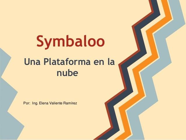 Symbaloo Una Plataforma en la nube Por: Ing. Elena Valiente Ramírez