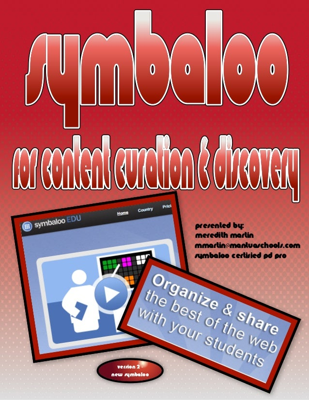 Presented by:                Meredith Martin                mmartin@mantuaschools.com                Symbaloo Certified PD...