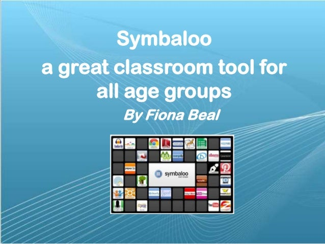 Symbaloo a great classroom tool for all age groups By Fiona Beal