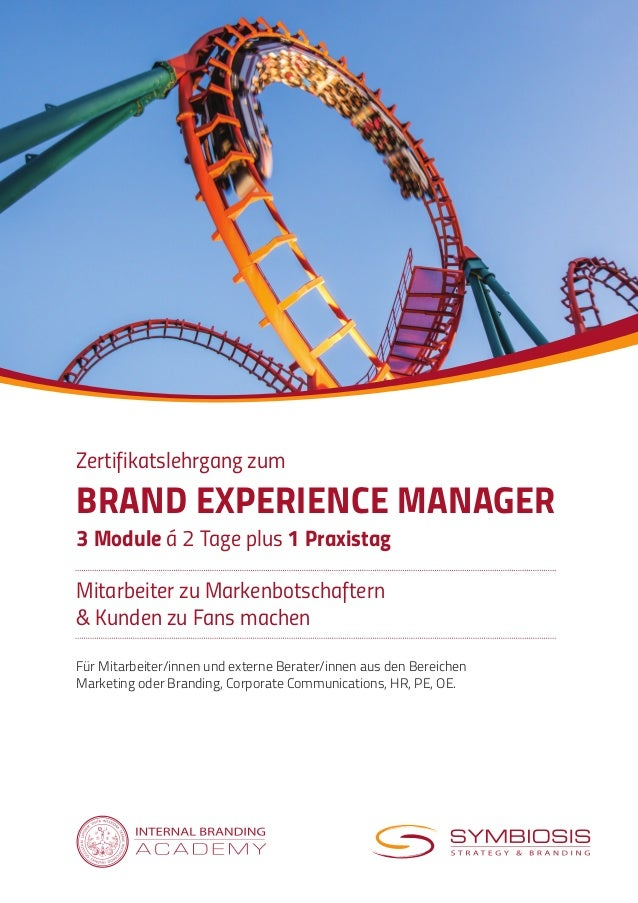 Zertifikatslehrgang zum BRAND EXPERIENCE MANAGER 3 Module á 2 Tage plus 1 Praxistag Mitarbeiter zu Markenbotschaftern & Ku...