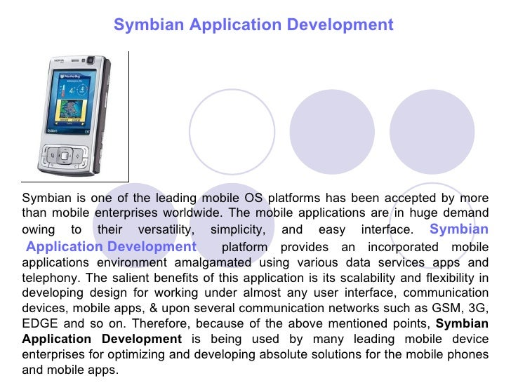 Symbian  Application Development   Symbian is one of the leading mobile OS platforms has been accepted by more than mobile...