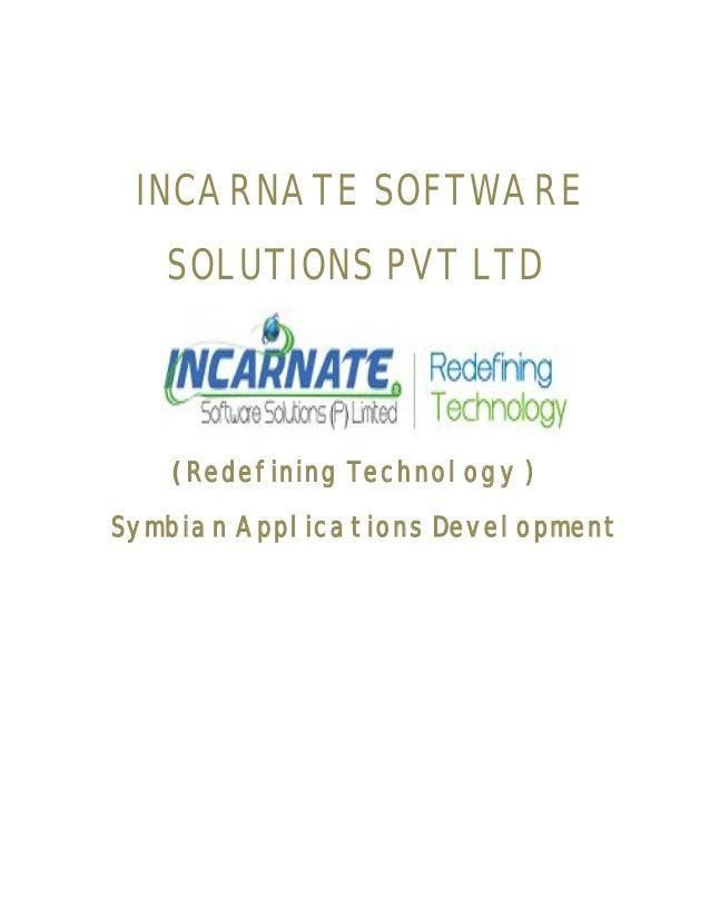 INCARNATE SOFTWARE SOLUTIONS PVT LTD ( Redefining Technology ) Symbian Applications Development