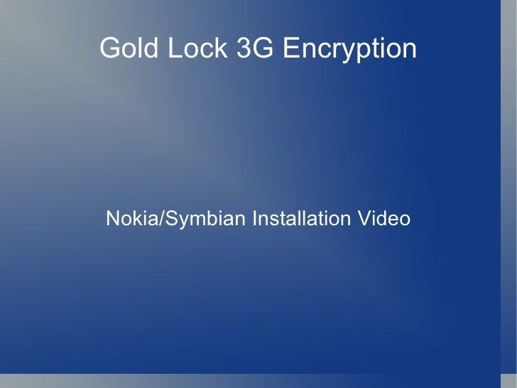 Gold Lock 3G Encryption Nokia/Symbian Installation Video