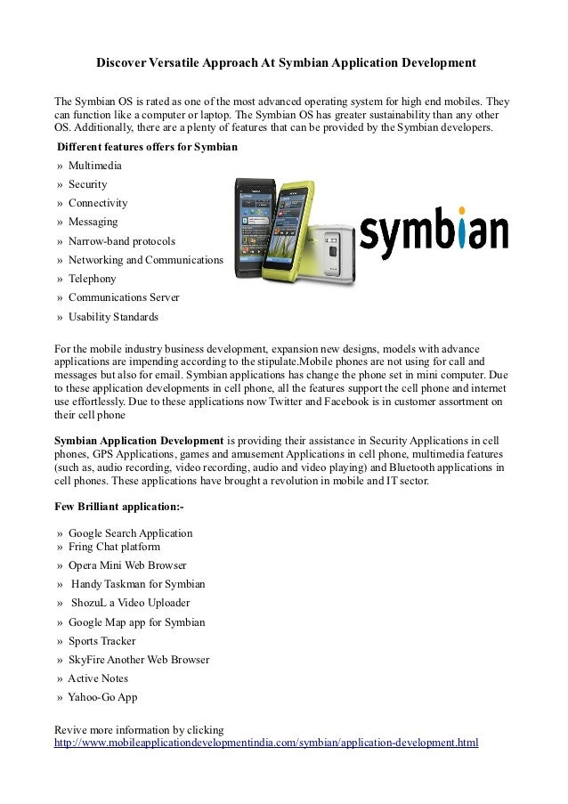 Discover Versatile Approach At Symbian Application DevelopmentThe Symbian OS is rated as one of the most advanced operatin...
