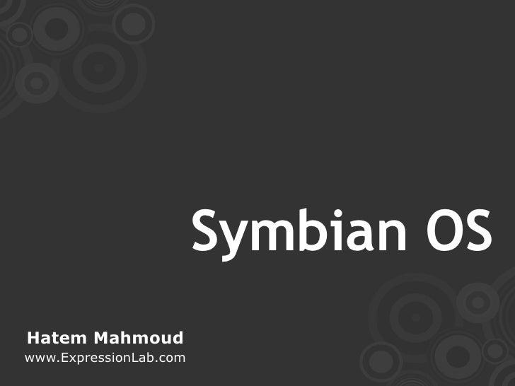 Symbian OS Hatem Mahmoud www.ExpressionLab.com