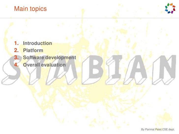 Main topics<br />Introduction<br />Platform<br />Software development<br />Overall evaluation<br />By Parimal Patel,CSE de...