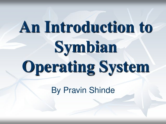 An Introduction to Symbian Operating System By Pravin Shinde