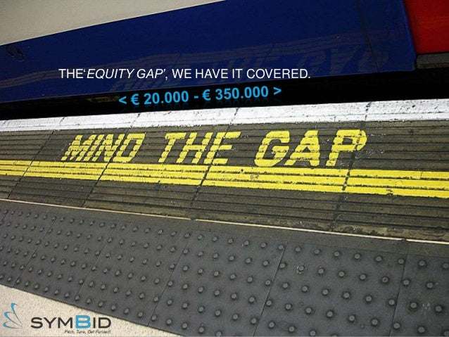THE'EQUITY GAP', WE HAVE IT COVERED.