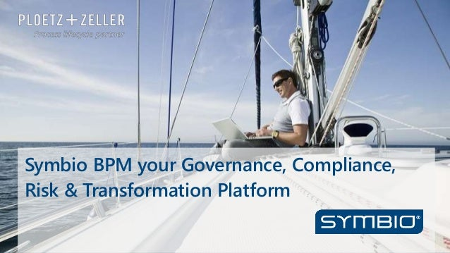 Symbio BPM your Governance, Compliance, Risk & Transformation Platform