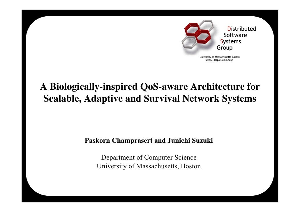A Biologically-inspired QoS-aware Architecture for Scalable, Adaptive and Survival Network Systems              Paskorn Ch...
