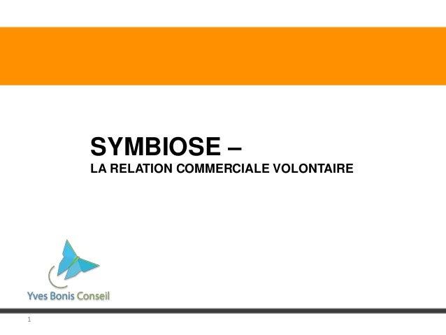 1 SYMBIOSE – LA RELATION COMMERCIALE VOLONTAIRE