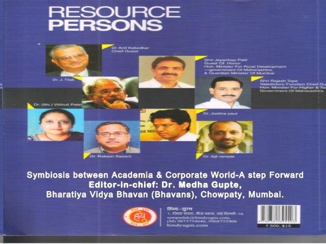 Symbiosis between Academia & Corporate World-A step Forward             Editor-in-chief: Dr. Medha Gupte,   Bharatiya Vidy...