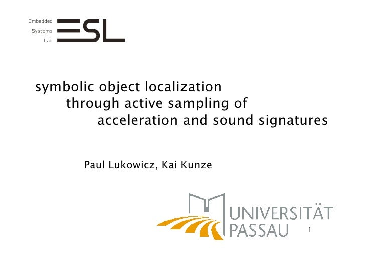 symbolic object localization    through active sampling of          acceleration and sound signatures          Paul Lukowi...