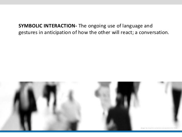 herbert blumers symbolic interactionism essay Social interactionism: an introduction, an interpretation in the essay, interactionism theory appears to an introduction, an interpretation, an integration.