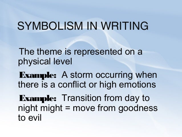 in literature symbolism Are we hard-wired to seek symbolism in everything from our literature to our  everyday life spirituality is rife with symbolism, advertisers use.