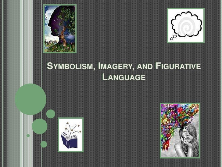 Symbolism Imagery And Figurative Language