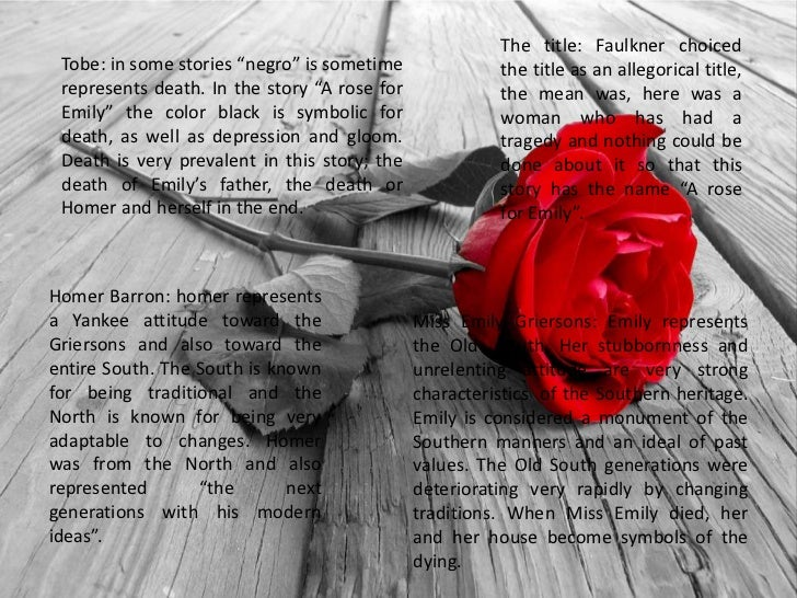 an analysis of symbolism in a rose for emily by william faulkner Symbolism in william faulkner's a rose for emily  a rose for emily is only a  few pages long, but every word and turn of phrase is packed with meaning.