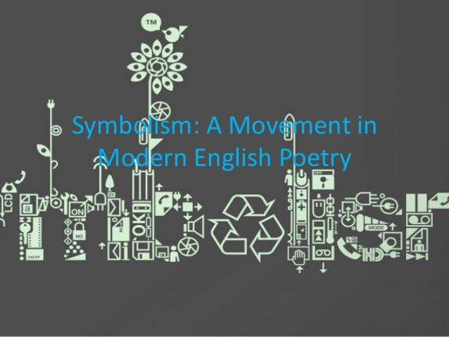 Symbolism: A Movement in Modern English Poetry
