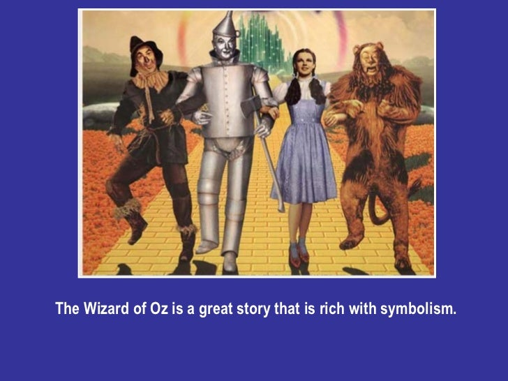 The Rich Symbolism Of The Wizard Of Oz