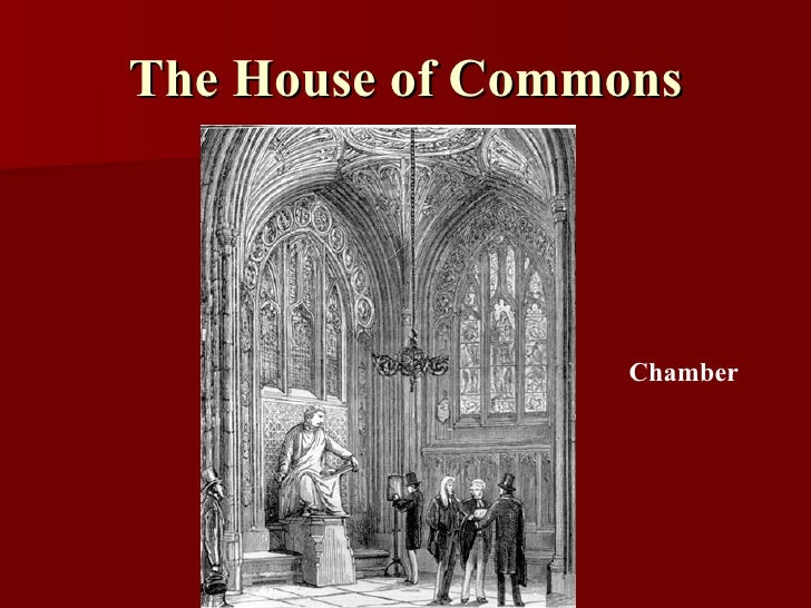 house of commons effectiveness How effective is parliament the effectiveness of parliament can only be ascertained by evaluating individually each measure by the whole house of commons at.