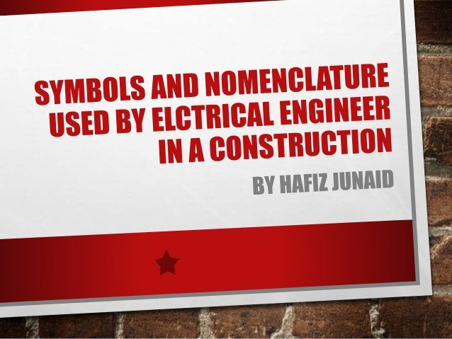 Symbols & Nomenclature Used By Electrical Engineer In A Construction