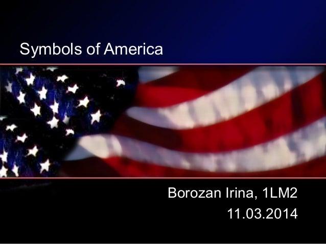 Symbols of America Borozan Irina, 1LM2 11.03.2014