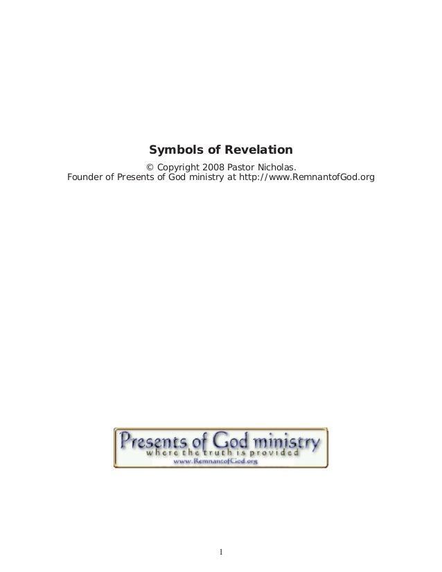 Symbols of Revelation  © Copyright 2008 Pastor Nicholas.  Founder of Presents of God ministry at http://www.RemnantofGod.o...