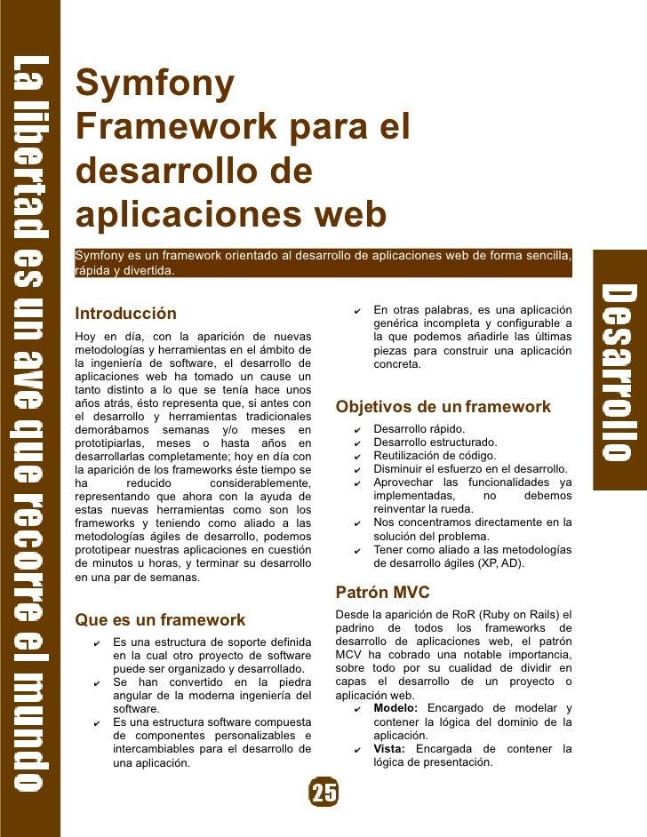 Symfony Framework para el desarrollo de aplicaciones web Symfony es un framework orientado al desarrollo de aplicaciones w...